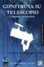 construya su telescopio y algunos accesorios jorge ruiz morales 9788492509140