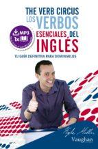 the verb circus: los verbos esenciales del ingles 9788492879540