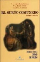 el sueño comunero (premio de novela ciudad de toledo): una mujer, maria pacheco. una ciudad, toledo. un sueño, la libertad esther soto 9788493603540