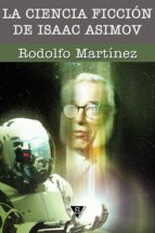 la ciencia ficción de isaac asimov (ebook)-rodolfo martinez-9788493920340