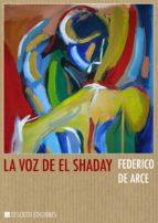 la voz de el shaday (ebook)-federico de arce-9788494131240