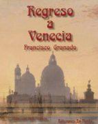 regreso a venecia-francisco manuel granado castro-9788494207440