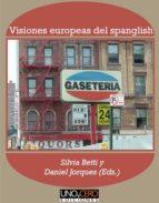 visiones europeas del espanglish (ebook)-silvia betti-daniel jorques-9788494359040