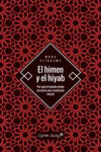 el himen y el hiyab: por que el mundo arabe necesita una revolucion sexual-mona eltahawy-9788494886140