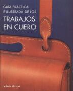 guia practica e ilustrada de los trabajos en cuero-valerie michael-9788495376640