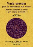 vademecum para la enseñanza del canto (ed. facsimil de la ed. de ratisbona, 1914)-m. haller-9788495636140