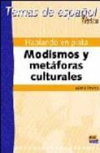 hablando en plata: modismos y metaforas culturales (temas de espa ñol. lexico)-maria prieto grande-9788495986740