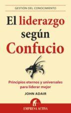 el liderazgo segun confucio: principios eternos y universales par a liderar mejor-ramon olle i ribalta-9788496627840