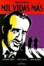 miguel nuñez. mil vidas mas (2ª ed)-alfonso lopez-pepe galvez-9788496730540
