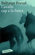 cavalls cap a la fosca-baltasar porcel-9788496863040