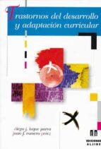 trastornos del desarrollo y adaptacion curricular diego j. luque parra juan f. romero perez 9788497000840