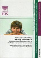 programa de refuerzo: no hay problema 4: resolucion de problemas aritmeticos clasificados por su estructura semantica-9788497273640