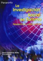 la investigacion social del turismo: perspectivas y aplicaciones jesus gutierrez brito 9788497325240