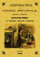 novisimo, manual practico de cocina española, francesa y american a (ed. facsimil de la ed. de 1885) 9788497610940