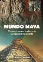 mundo maya-george reston-9788497639040