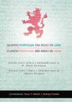 quando portugal era reino de leao/cuando portugal era reino de le on alberto paulo f. rodrigo furtado 9788497735940