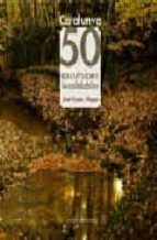 catalunya 50 excursions inoblidables-jordi longas-9788497912440