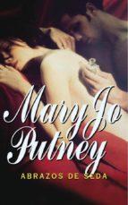 abrazos de seda (trilogia de la seda, 3)-mary jo putney-9788497939140