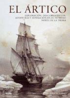 el artico: exploraciones, descubrimientos, aventuras y superacion en el extremo norte de la tierra matti lainema 9788498015140