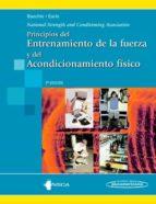 principios del entrenamiento de la fuerza y del acondicionamient0 thomas r. baechle roger w. earle 9788498356540