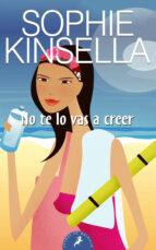 no te lo vas a creer-sophie kinsella-9788498381740