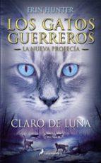gatos guerreros la nueva profecia ii: claro de luna-erin hunter-9788498386240