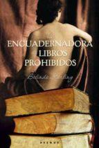 la encuadernadora de libros prohibidos belinda starling 9788498677140