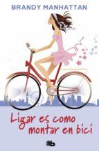 ligar es como montar en bici-brandy manhattan-9788498729740