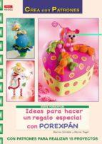ideas para hacer un regalo especial con porexpan (crea con patron es)-martina schroder-marion vogel-9788498741940