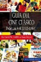 guia del cine clasico: peliculas a k (1915 1969) antonio mendez casanova 9788498862140