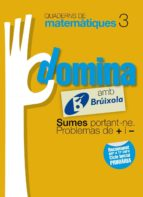 El libro de Quaderns domina matemàtiques 3 sumes portant-ne. problemes de + i - catalunya / comunidad valenciana / illes balears catalán autor WOLE SOYINKA DOC!
