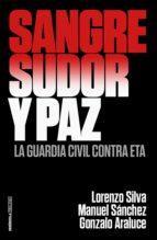sangre, sudor y paz (ebook)-lorenzo silva-manuel sanchez-gonzalo araluce-9788499426440