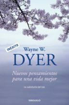 nuevos pensamientos para una vida mejor (ebook)-wayne w. dyer-9788499890340