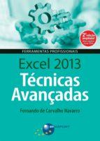 excel 2013 técnicas avançadas – 2ª edição (ebook) fernando navarro 9788574527840