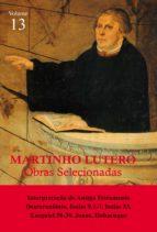 martinho lutero   obras selecionadas vol. 13 (ebook) martinho lutero martinho lutero 9788581941240