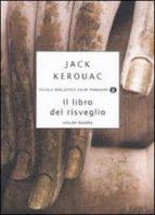 il libro del risveglio. vita del buddha-jack kerouac-9788804591740