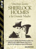 sherlock holmes e la grande madre (ebook) 9788825403640