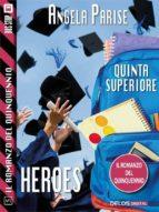 il romanzo del quinquennio   quinta superiore   heroes (ebook) 9788825404340