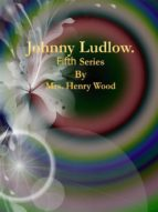 johnny ludlow: fifth series (ebook) 9788827521540