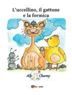 l'uccellino, il gattone e la formica (ebook) 9788892665040