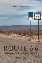 route 66 - viaggio rock verso la libertà (ebook)-9788892697140