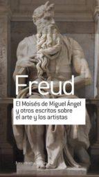 el moisés de miguel ángel y otros escritos sobre el arte y los ar tistas sigmund freud 9789505188840