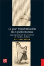 la gran transformacion en el gusto musical william weber 9789505578740