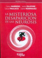 La misteriosa desaparicion de las neurosis por Vv.aa. EPUB PDF