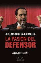 abelardo de la espriella: la pasión del defensor (ebook)-angel beccassino-9789588727240
