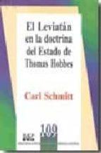 el leviatan en la doctrina del estado de thomas hobbes carl schmitt 9789684767140
