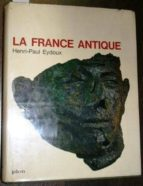 El libro de La france antique autor HENRI-PAUL EYDOUX TXT!