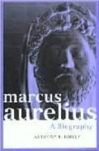 marcus aurelius: a biography anthony r. birley 9780415171250