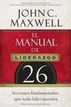 el manual del liderazgo john c. maxwell 9780718021450