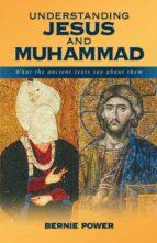 El libro de Understanding jesus and muhammad autor BERNIE POWER PDF!